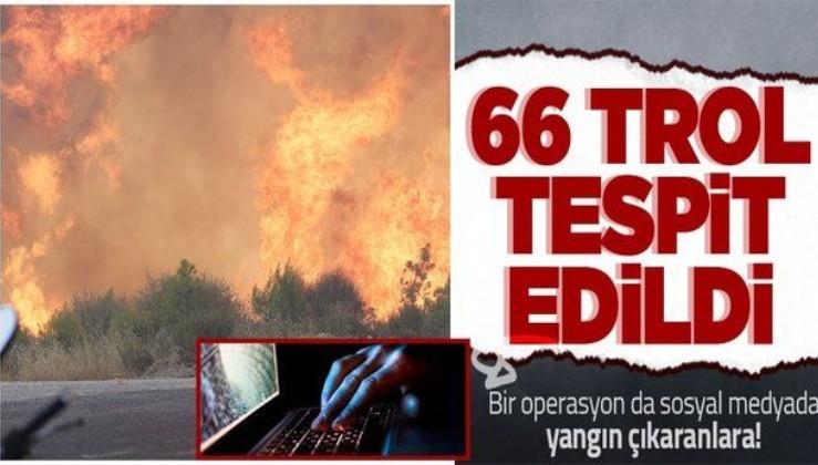 Yangın provokatörlerine karşı harekete geçildi! Antalya'da 66 kişi hakkında adli süreç başlatıldı