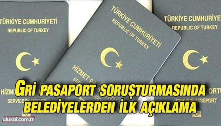 Gri pasaport soruşturmasında belediyelerden ilk açıklama