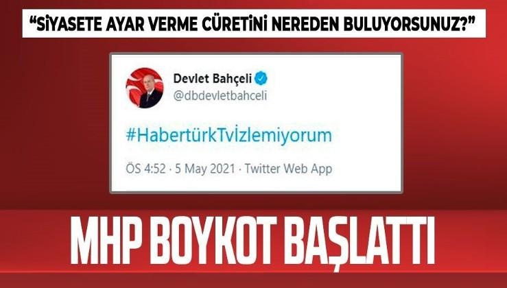 MHP'den Habertürk'e boykot! Bahçeli paylaştı: Habertürk TV İzlemiyorum