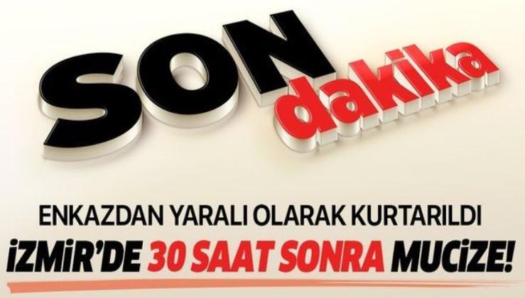 Son dakika: İzmir'de mucize kurtuluş: 30 saat sonra enkazdan yaralı olarak çıkarıldı