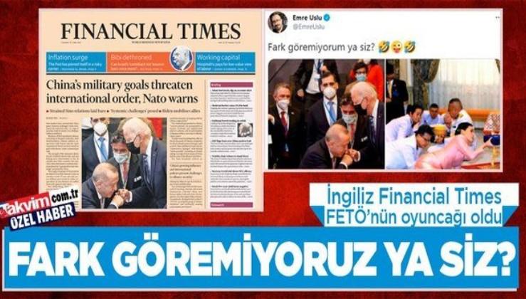 İngiliz Financial Times FETÖ'nün oyuncağı oldu! 'Erdoğan ve Biden'ın selamlaşması' üzerinden algı operasyonu...