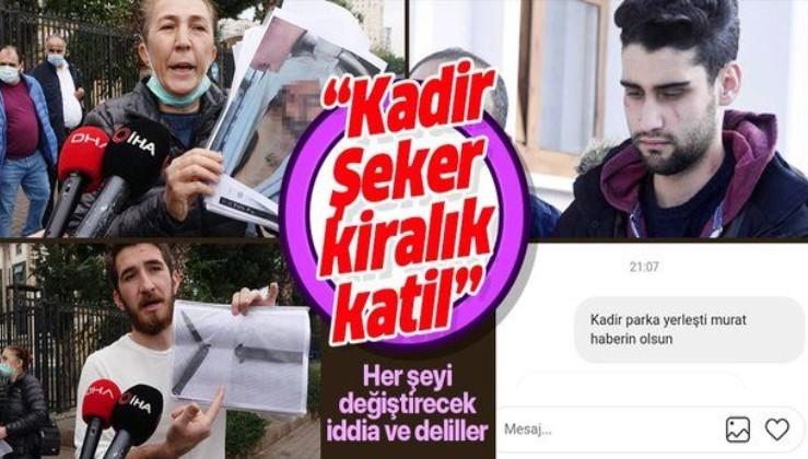 Kadir Şeker'in öldürdüğü Özgür Duran'ın annesi: Kadir Şeker kiralık katil onu Ayşe Dırla tuttu