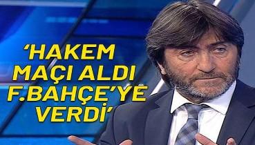 Rıdvan Dilmen: Hakem bugün maçı Başakşehir'den aldı, Fenerbahçe'ye verdi.