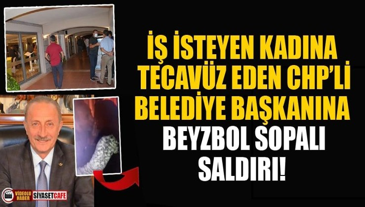 İş isteyen kadına tecavüz eden CHP'li Ahmet Deniz Atabay'a beyzbol sopalı saldırı