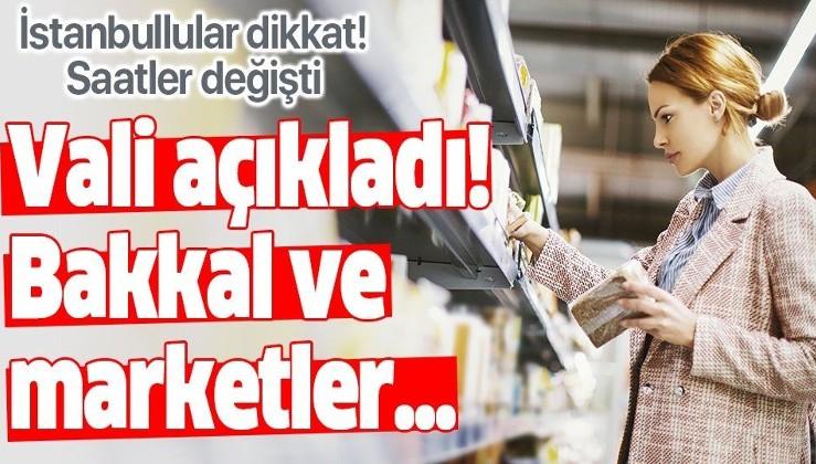 Market ve bakkallar saat kaça kadar açık olacak? İstanbul Valisi Ali Yerlikaya açıkladı!