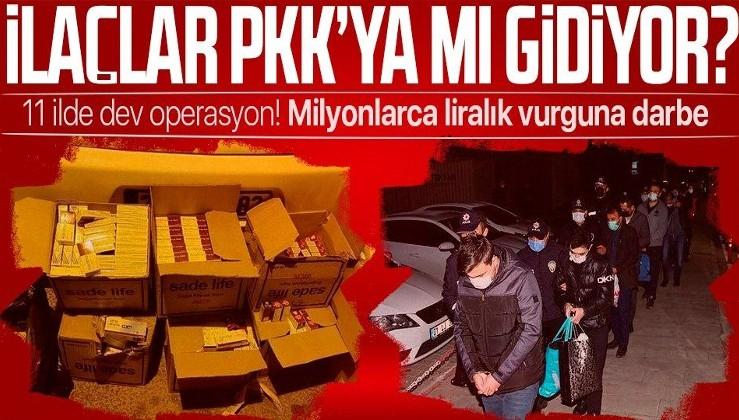 SON DAKİKA: Adana merkezli 11 ilde operasyon! İlaçlar terör örgütü PKK'ya mı gidiyor?