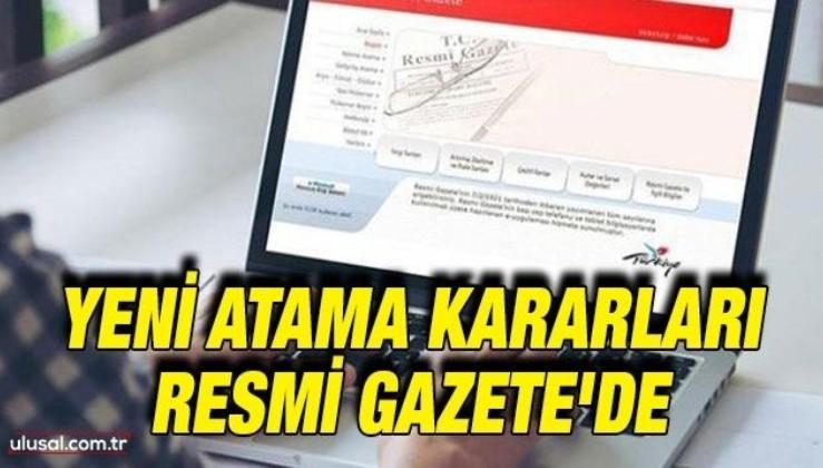 Yeni atama kararları Resmi Gazete'de