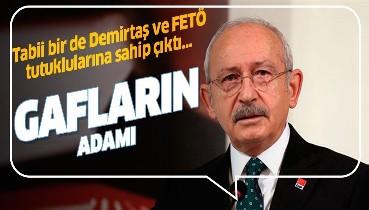 Kılıçdaroğlu yine Selahattin Demirtaş ve FETÖ tutuklularına sahip çıktı, Atatürk'ün kemiklerini sızlattı!