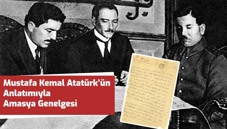 Mustafa Kemal Atatürk'ün Anlatımıyla Amasya Genelgesi
