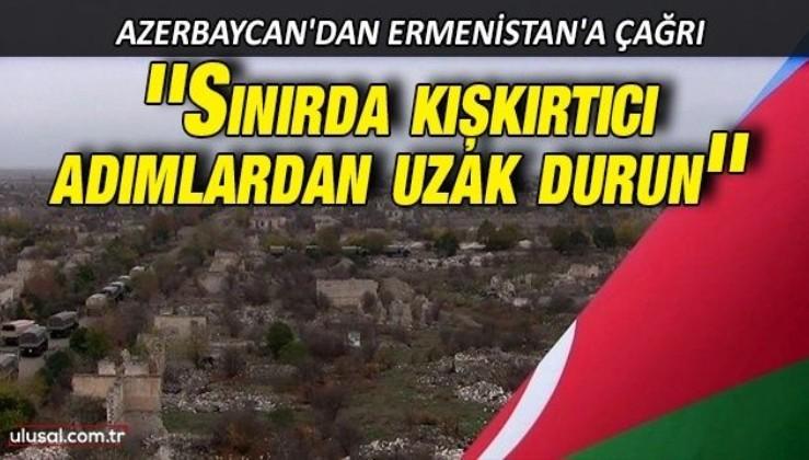 Azerbaycan'dan Ermenistan'a çağrı