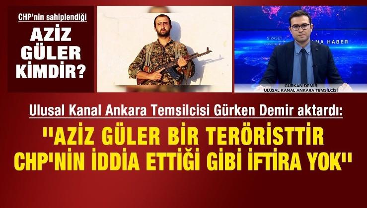 CHP'nin iddiası doğru değil Aziz Güler teröristir