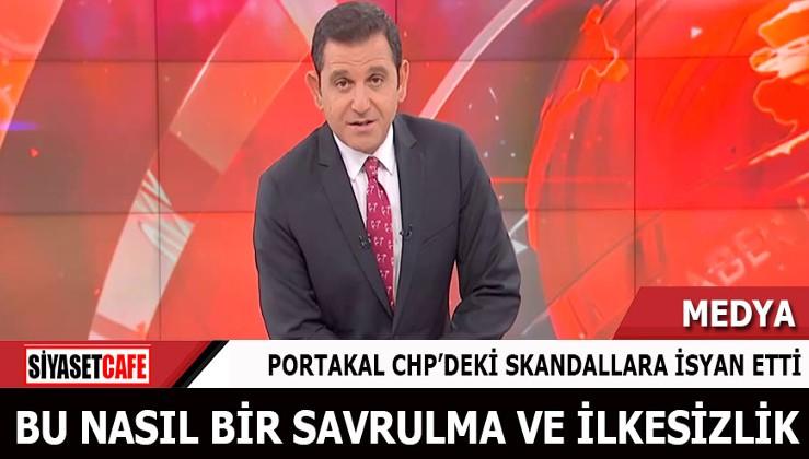 Portakal CHP'deki skandallara isyan etti