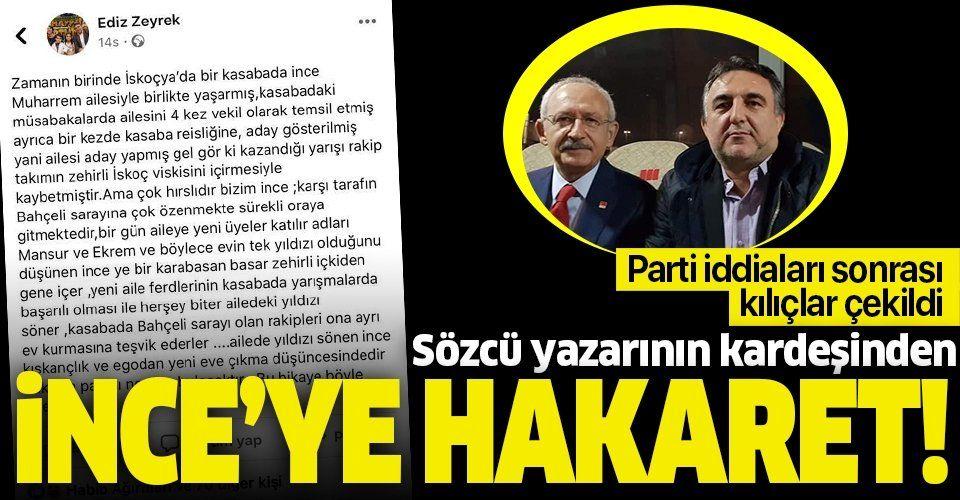 Sözcü yazarı Deniz Zeyrek'in kardeşi Ediz Zeyrek'ten Muharrem İnce'ye hakaret