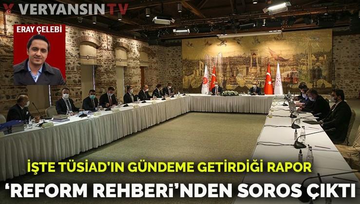 Patronlar ne istiyor? TÜSİAD'ın 'reform'unda Soros izi