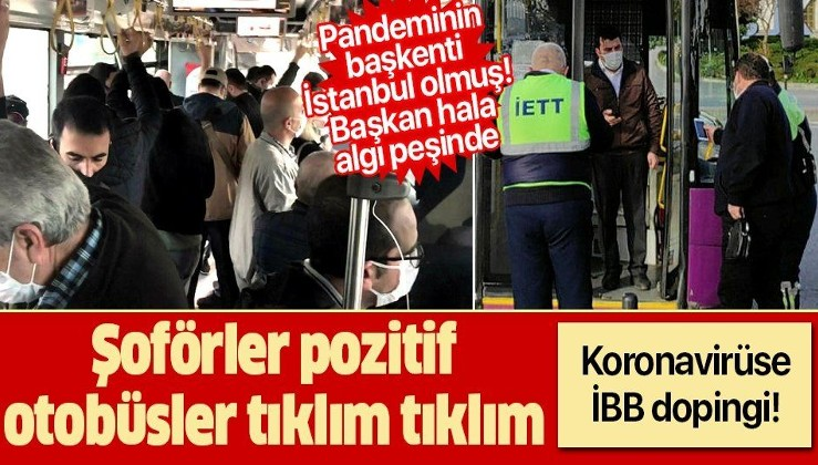 İstanbul'da koronavirüse İBB dopingi! Pozitif şoför, tıklım tıklım yolculuk