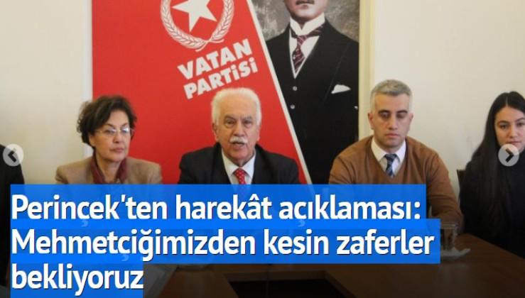 Perinçek'ten harekât açıklaması: Mehmetçiğimizden kesin zaferler bekliyoruz