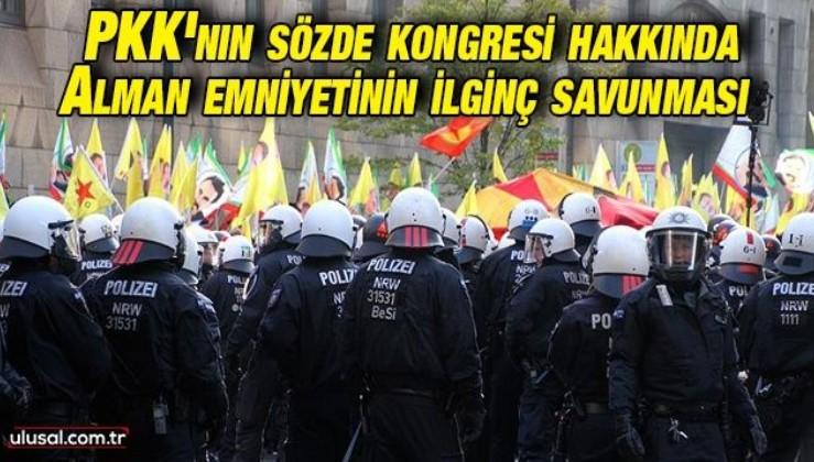 PKK'nın sözde kongresi hakkında Alman emniyetinin ilginç savunması