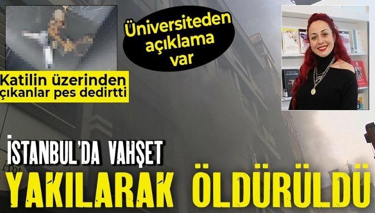 SON DAKİKA: İstanbul'da vahşet! Öğretim görevlisi Aylin Sözer eski sevgilisi Kemal Delbe tarafından yakılarak öldürüldü