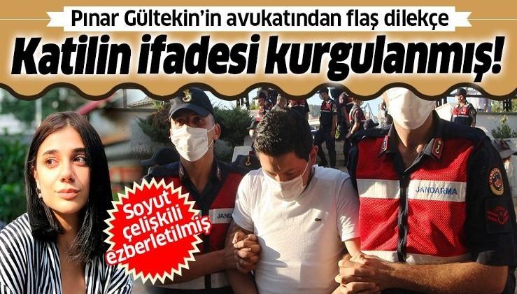 Son dakika: Pınar Gültekin'in avukatından flaş dilekçe: Katil Cemal Metin Avcı'nın ifadesi kurgulanmış ve ezberletilmiş