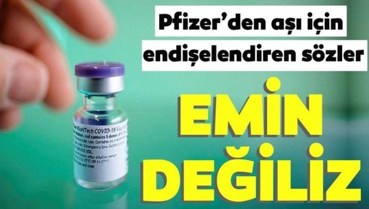 Son dakika: Pfizer'den aşı için endişelendiren açıklama: Emin değiliz...