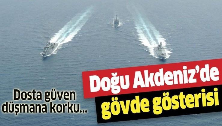 Türkiye'den Doğu Akdeniz'de dev tatbikat! Dosta güven düşmana korku...