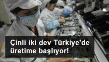 Çinli iki dev Türkiye'de üretime başlıyor