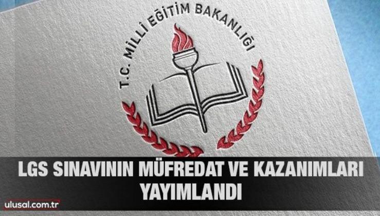 Milli Eğitim Bakanlığı LGS sınavının müfredat ve kazanımlarını yayımladı
