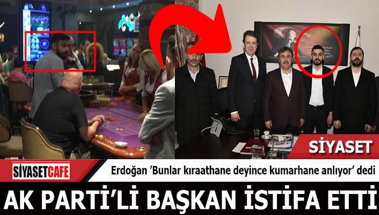 Erdoğan 'Bunlar kıraathane deyince kumarhane anlıyor' dedi AK Parti'li başkan istifa etti