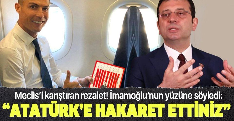 İBB Meclisi'nde Cristiano Ronaldo tartışması! Ekrem İmamoğlu'nun yüzüne bakarak söyledi: Atatürk'e ve büyük Türk milletine hakaret ettiniz
