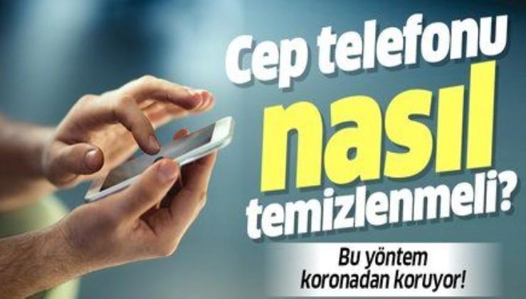 Koronavirüs cep telefonundan bulaşır mı? Virüse karşı cep telefonu nasıl kullanılmalı ve temizlenmeli?