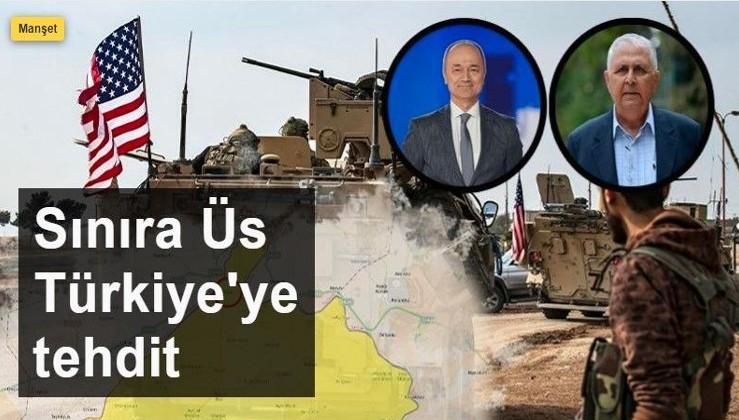 Sınıra üs Türkiye'ye tehdit