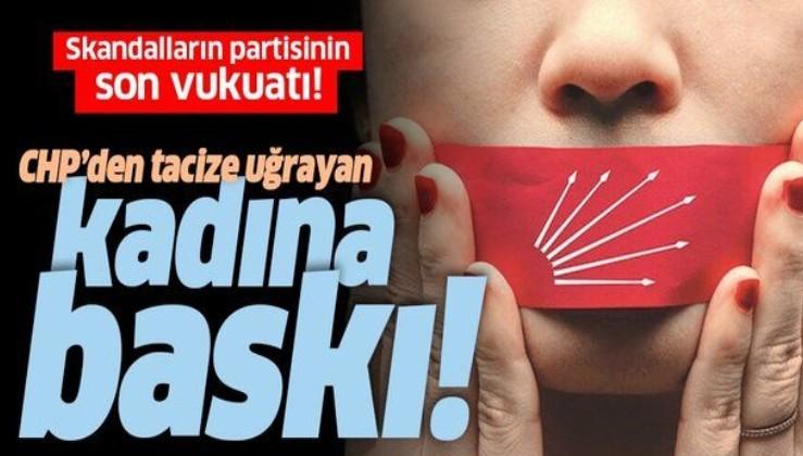 CHP'den tacize uğrayan kadına baskı!