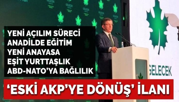 Davutoğlu'ndan 'eski AKP'ye dönüş' ilanı: Açılım, anadilde eğitim, eşit yurttaşlık, NATO'ya bağlılık…