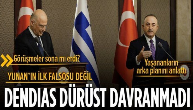 Dışişleri Bakanı Çavuşoğlu Yunan mevkidaşı Dendias'ın provokatif çıkışını değerlendirdi: Dürüst davranmadı