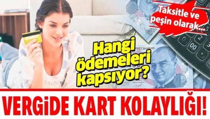 Vergi borçlarına kart kolaylığı! Hangi ödemeleri kapsıyor? Taksitle ve peşin ödemeler...