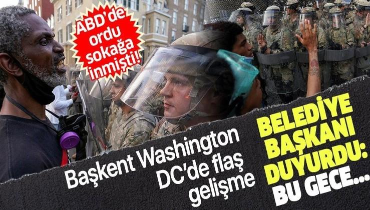 ABD Washington DC'de sokağa çıkma yasağıyla ilgili flaş açıklama: Bu gece uygulanmayacak