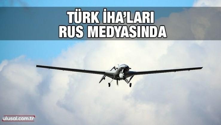Türk İHA'ları Rus medyasında