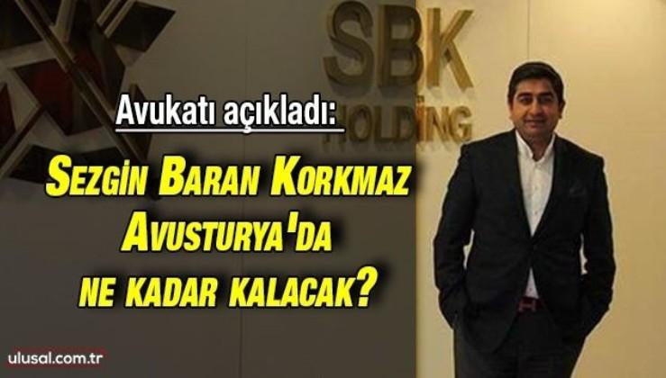 Avukatı açıkladı: Sezgin Baran Korkmaz Avusturya'da ne kadar kalacak?