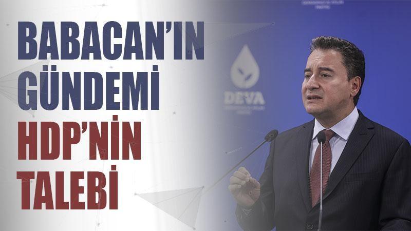 Babacan'ın gündemi HDP'nin talebi