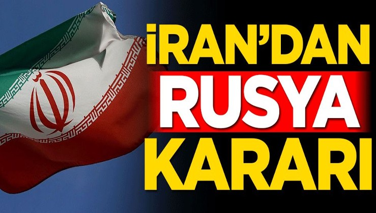 İran'dan Rusya kararı