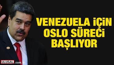 Venezuela için Oslo süreci başlıyor