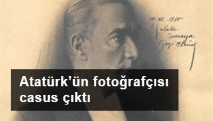 Atatürk'ün fotoğrafçısı casus çıktı…