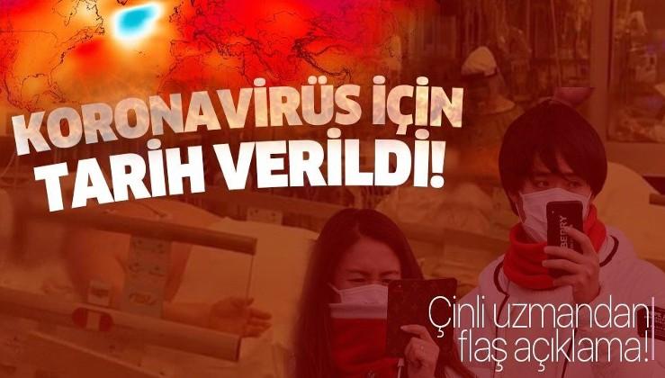 Koronavirüs için tarih verildi! Çinli uzmandan flaş açıklama!.