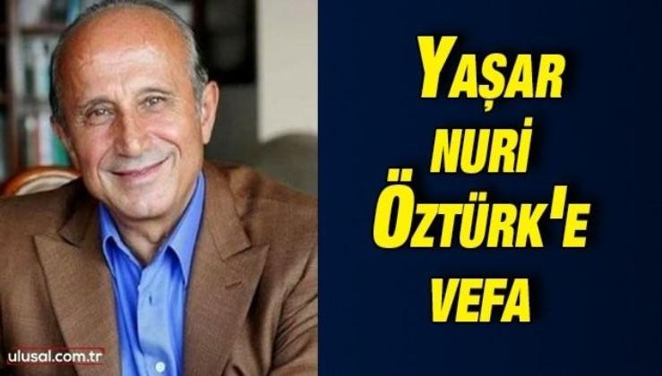 Türkiye'nin en önemli ilahiyatçılarından Yaşar Nuri Öztürk'e vefa