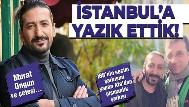 """İBB'ye seçim şarkısını yapan Ali Ata'dan pişmanlık şarkısı: """"İstanbul'a yazık ettik"""""""