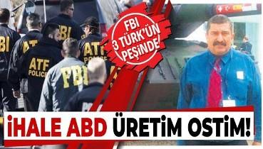 İhale ABD üretim OSTİM: FBI 3 Türk'ün peşine düştü