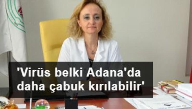 Bilim Kurulu Üyesi Prof. Taşova: Koronavirüs belki Adana'da daha çabuk kırılabilir