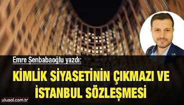 Kimlik siyasetinin çıkmazı ve İstanbul Sözleşmesi