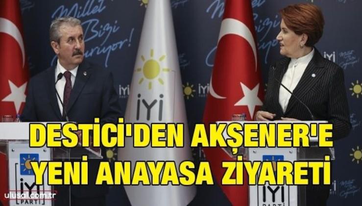 Destici'den Akşener'e yeni Anayasa ziyareti