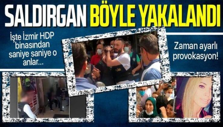 İzmir'de HDP binasına saldıran saldırgan işte böyle yakalandı